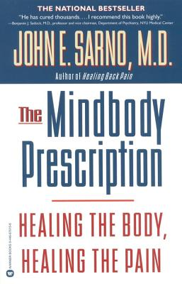 The Mindbody Prescription: Healing the Body, Healing the Pain Cover Image
