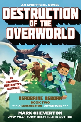 Destruction of the Overworld: Herobrine Reborn Book Two: A Gameknight999 Adventure: An Unofficial Minecrafter's Adventure Cover Image