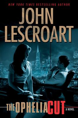 The Ophelia Cut (Hardcover) By John Lescroart