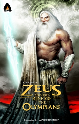 Zeus and the Rise of the Olympians: A Graphic Novel (Campfire Graphic Novels #7) Cover Image