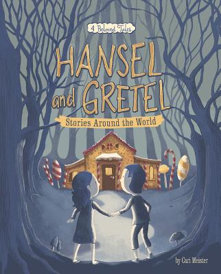 Hansel and Gretel Stories Around the World: 4 Beloved Tales (Multicultural Fairy Tales) Cover Image