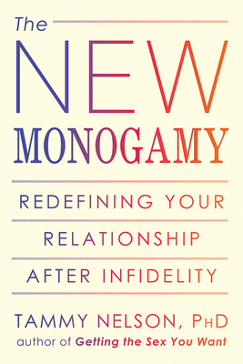 The New Monogamy: Redefining Your Relationship After Infidelity Cover Image