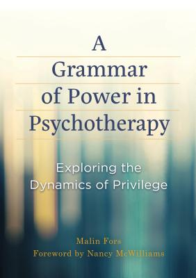 A Grammar of Power in Psychotherapy: Exploring the Dynamics of Privilege Cover Image
