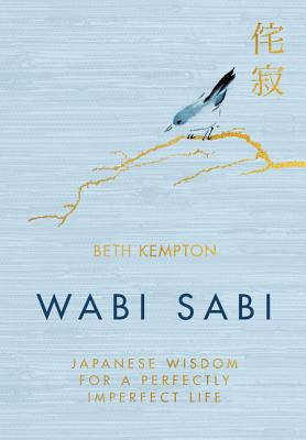 Wabi Sabi: Japanese Wisdom for a Perfectly Imperfect Life Cover Image