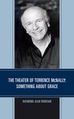 The Theater of Terrence McNally: Something about Grace Cover Image