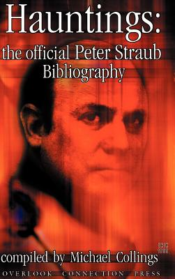 Hauntings: The Official Peter Straub Bibliography (Biblio (Overlook Connection Press)) Cover Image