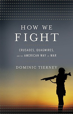 How We Fight: Crusades, Quagmires, and the American Way of War Cover Image