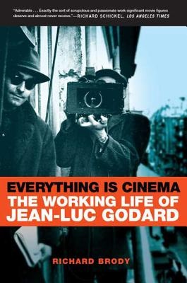 Everything Is Cinema: The Working Life of Jean-Luc Godard Cover Image