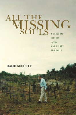 All the Missing Souls: A Personal History of the War Crimes Tribunals Cover Image