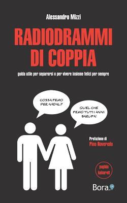 Radiodrammi di coppia: guida utile per separarsi o per vivere insieme felici per sempre Cover Image