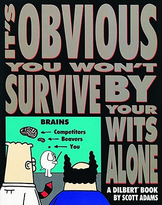 It's Obvious You Won't Survive by Your Wits Alone (Dilbert #6) Cover Image