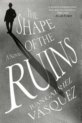 The Shape of the Ruins: A Novel Cover Image