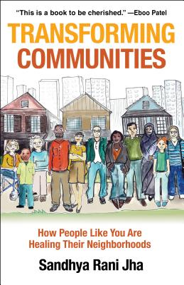 Transforming Communities: How People Like You Are Healing Their Neighborhoods Cover Image
