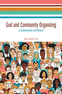 God and Community Organizing: A Covenantal Approach Cover Image