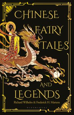 Chinese Fairy Tales and Legends: A Gift Edition of 73 Enchanting Chinese Folk Stories and Fairy Tales Cover Image
