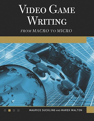 Video Game Writing: From Macro to Micro Cover Image