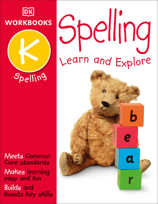 DK Workbooks: Spelling, Kindergarten: Learn and Explore Cover Image