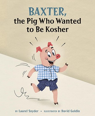 Baxter, the Pig Who Wanted to Be Kosher Cover