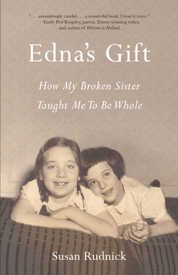 Edna's Gift: How My Broken Sister Taught Me to Be Whole Cover Image