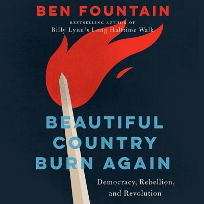 Beautiful Country Burn Again Lib/E: Democracy, Rebellion, and Revolution Cover Image