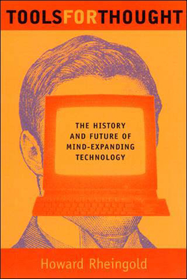 Tools for Thought: The History and Future of Mind-Expanding Technology Cover Image