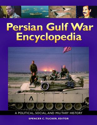 Persian Gulf War Encyclopedia: A Political, Social, and Military History Cover Image