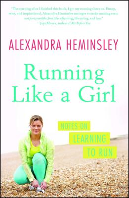 Running Like a Girl: Notes on Learning to Run Cover Image