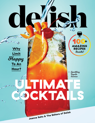 Delish Ultimate Cocktails: Why Limit Happy To an Hour? Cover Image