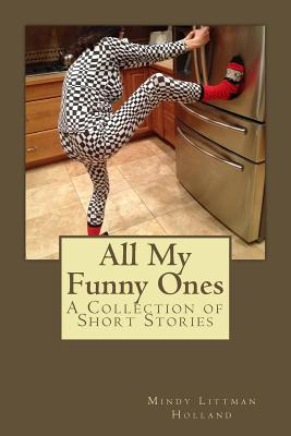 All My Funny Ones: A Collection of Short Stories Cover Image