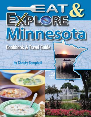 Eat & Explore Minnesota (Eat & Explore State Cookbook #5) Cover Image