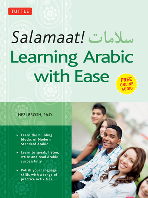 Salamaat! Learning Arabic with Ease: Learn the Building Blocks of Modern Standard Arabic (Includes Free Online Audio) Cover Image