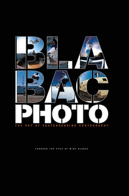 Blabac Photo: The Art of Skateboarding Photography Cover Image