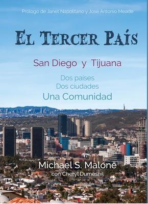 El Tercer País: San Diego Y Tijuana DOS Países, DOS Ciudades, Una Comunidad Cover Image