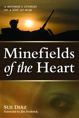 Minefields of the Heart: A Mother's Stories of a Son at War Cover Image