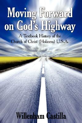 Moving Forward on God's Highway: A Textbook History of the Church of Christ (Holiness) U.S.A. Cover Image
