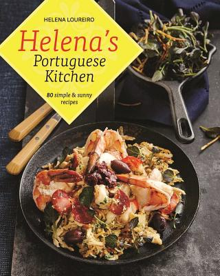 Helena's Portuguese Kitchen: 80 Simple & Sunny Recipes Cover Image