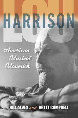 Lou Harrison: American Musical Maverick Cover Image