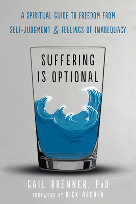 Suffering Is Optional: A Spiritual Guide to Freedom from Self-Judgment and Feelings of Inadequacy Cover Image