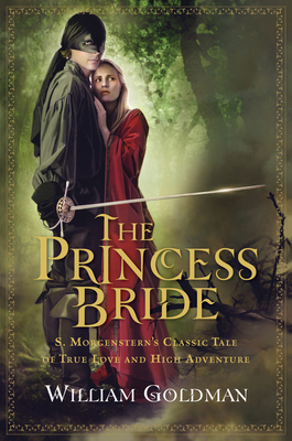 The Princess Bride: S. Morgenstern's Classic Tale of True Love and High Adventure Cover Image