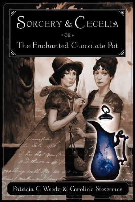 Sorcery and Cecelia or The Enchanted Chocolate Pot Cover