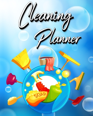 Cleaning Planner: Year, Monthly, Zone, Daily, Weekly Routines for Flylady's Control Journal for Home Management Cover Image