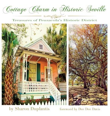 Cottage Charm in Historic Seville: Treasures of Pensacola's Historic District Cover Image