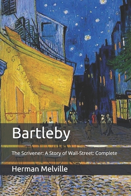 Bartleby: The Scrivener: A Story of Wall-Street: Complete Cover Image