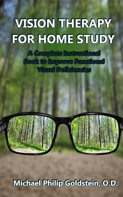 Vision Therapy for Home Study: A Complete Instructional Book to Improve Functional Visual Deficiencies Cover Image