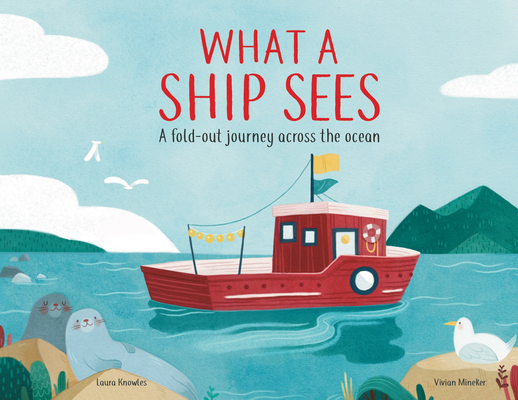 What a Ship Sees: A Fold-Out Journey Across the Ocean Cover Image