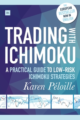 Trading with Ichimoku: A Practical Guide to Low-Risk Ichimoku Strategies Cover Image
