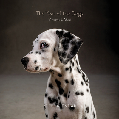 The Year of the Dogs 2021 Wall Calendar: (Dog Portrait 12-Month Calendar, Dog Lovers Photography Monthly Calendar) Cover Image
