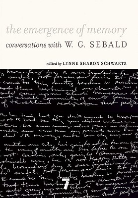 The Emergence of Memory: Conversations with W. G. Sebald Cover Image