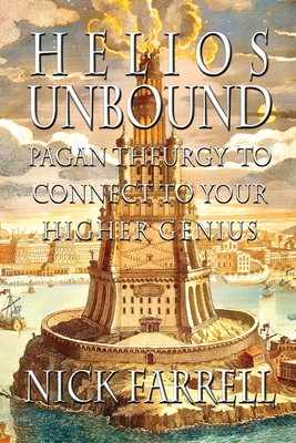 Helios Unbound: Pagan Theurgy to Connect to Your Higher Genius Cover Image