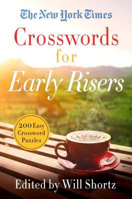 The New York Times Crosswords for Early Risers: 200 Easy Crossword Puzzles Cover Image